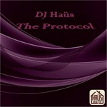 DJ HAUS - The Protocol (Front Cover)