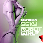 BROKE N - Sexy Robot Girl (Front Cover)