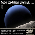 NEUTRON (COS) - Unknown Universe EP (Front Cover)