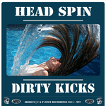 DIRTY KICKS - Head Spin (Front Cover)