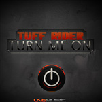 TUFF RIDER - Turn Me On (Front Cover)