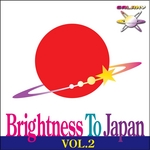 Brightness To Japan Vol 2