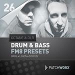 Patchworx 26: Drum & Bass FM8 Presets (Sample Pack FM Presets/MIDI)