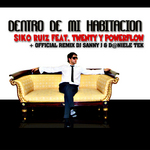 RUIZ, Siko feat TWENTY & POWERFLOW - Dentro De Mi Habitacion (Front Cover)