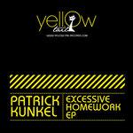 KUNKEL, Patrick - Excessive Homework (Front Cover)
