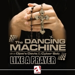 DANCING MACHINE, The - Like A Prayer 2012 (Front Cover)