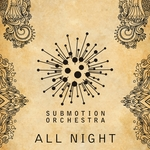 SUBMOTION ORCHESTRA - All Night (Front Cover)