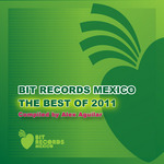 The Best Of BIT Records Mexico 2011 (unmixed tracks)