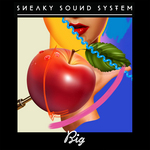 SNEAKY SOUND SYSTEM - Big (Front Cover)
