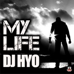DJ HYO - My Life (Front Cover)