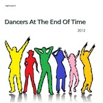 Dancers At The End Of Time 2012