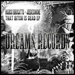 BRUGATTU, Marco/JOEDESIMONE - That Bitch Is Dead EP (Front Cover)
