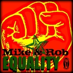 MIKE & ROB - Equality (Front Cover)
