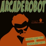 ARCADE ROBOT - Dreams Come True (Vintage EP) (Front Cover)