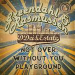 DDEI&ESTATE/GREENDAHL/RASMUSSEN - Not Over (Front Cover)