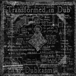 DUBKASM - Transformed In Dub (Front Cover)
