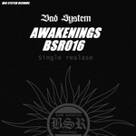 BAD SYSTEM - Awakenings (Front Cover)