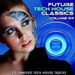 VARIOUS - Future Tech House Classics Vol 4 (Front Cover)