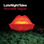 NOUVELLE VAGUE/VARIOUS - Late Night Tales: Nouvelle Vague (Remastered) (Front Cover)