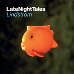Late Night Tales: Lindstrom (Remastered)