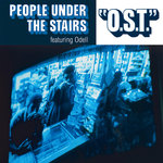 PEOPLE UNDER THE STAIRS feat ODEL - OST (Front Cover)