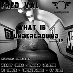VAL, Fred - What Is Underground (Front Cover)