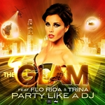 GLAM, The feat FLO RIDA/TRINA/DWAINE - Party Like A DJ (Front Cover)