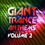 Giant Trance Anthems Vol 2 (30 Energy Ultra Trance Worxx)