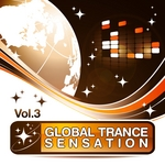 VARIOUS - Global Trance Sensation Vol 3 (The Best In Electronic Top Club & Progressive Dance Music) (Front Cover)