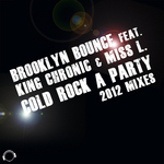 BROOKLYN BOUNCE feat KING CHRONIC & MISS L - Cold Rock A Party 2012 (Front Cover)