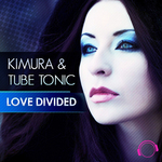 KIMURA/TUBE TONIC - Love Divided (Front Cover)
