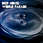 VARIOUS - Deep House World Parade (Front Cover)