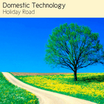 DOMESTIC TECHNOLOGY - Holiday Road (Front Cover)