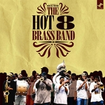 HOT 8 BRASS BAND - Rock With The Hot 8 (Front Cover)