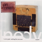 KENNEDY, Jon - We're Just Waiting For You Now (Front Cover)