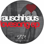 RAUSCHHAUP/CELINE & TOBIAS CASSALETTE - Lovesong EP (Front Cover)