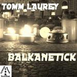 LAUREY, Tomm - Balkanetick (Front Cover)