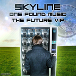 SKYLINE - One Pound Music - The Future Vip (Front Cover)