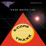 VARIOUS - The Best Of E Core Traxx (Front Cover)