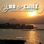 VARIOUS - Sun & Chill (Cafe Lounge Chillout Ambient Moods Del Mar With Ibiza Mallorca Feeling) (Front Cover)