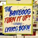 BAMBOOS, The feat LYRICS BORN/MACINNES - Turn It Up EP (Front Cover)