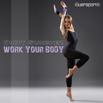 DIRTY SUNCHEZ - Work Your Body (Front Cover)