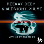 BEEKAY DEEP/MIDNIGHT PULSE - Moving Forward EP (Front Cover)