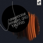 UNFORSCENE - Fingers & Thumbs (Front Cover)