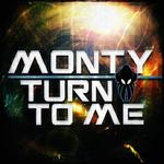 MONTY - Turn To Me (Front Cover)