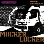 ATOMIC ELECTROLAB - The Mucker Lucker EP (Front Cover)