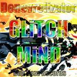 DENEVRELIZATOR - Glitch Mind (Front Cover)
