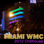 VARIOUS - Miami WMC 2012 Chillhouse (Front Cover)