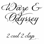 WAZE & ODYSSEY - 2 Cool 2 Clap (Front Cover)