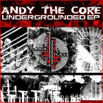 ANDY THE CORE/REFLECTI - Undergrounded EP (Front Cover)